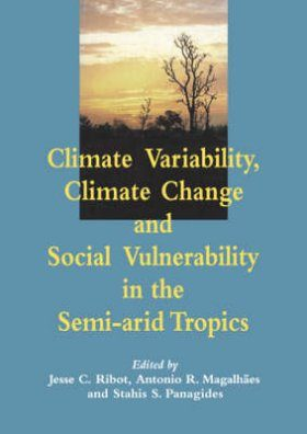 Climate Variability, Climate Change and Social Vulnerability in the Semi-Arid Tropics