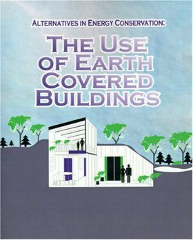 The Use of Earth Covered Buildings