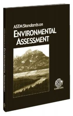 ASTM Standards on Environmental Assessment