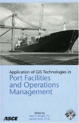 Application of GIS Technologies in Port Facilities and Operations Management