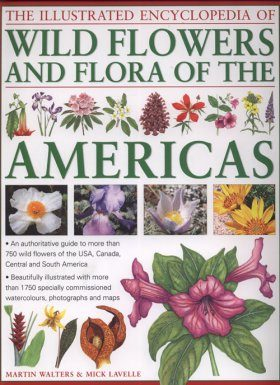 The Illustrated Encyclopedia of Wild Flowers and Flora of the Americas