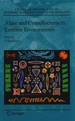 Algae and Cyanobacteria in Extreme Environments