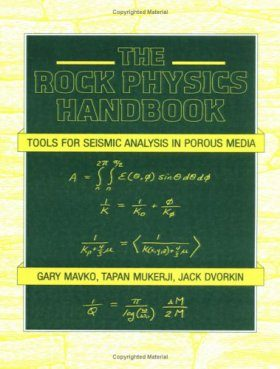 The Rock Physics Handbook: Tools for Seismic Analysis of Porous Media