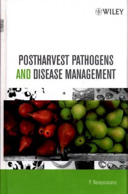 Postharvest Pathogens and Disease Management