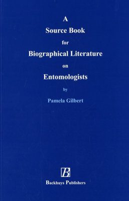 A Source Book for Biographical Literature on Entomologists