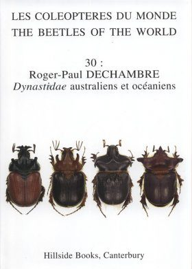 The Beetles of the World, Volume 30: Australian and Oceanian Dynastidae / Les Coleopteres Du Monde: Dynastidae Australiens et Oceaniens
