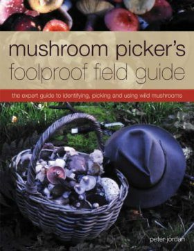 Mushroom Picker's Foolproof Field Guide