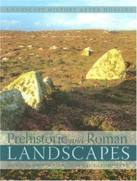 Prehistoric and Roman Landscapes
