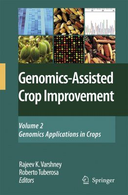 Genomics-Assisted Crop Improvement, Volume 2: Genomics Applications in Crops