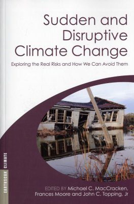 Sudden and Disruptive Climate Change