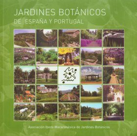 Jardines Botanicos de España y Portugal [Botanical Gardens in Spain and Portugal]