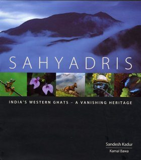 Sahyadris: India's Western Ghats - A Vanishing Heritage