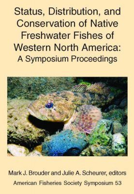 Status, Distribution, and Conservation of Native Freshwater Fishes of Western North America