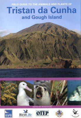 Field Guide to the Animals and Plants of Tristan da Cunha and Gough Island