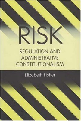 Risk Regulation and Administrative Constitutionalism