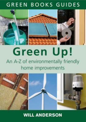 Green up an a z of environmentally friendly home for A to z home improvements