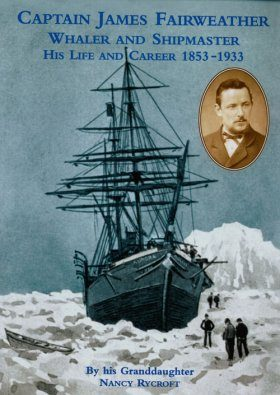 Captain James Fairweather: Whaler and Shipmaster