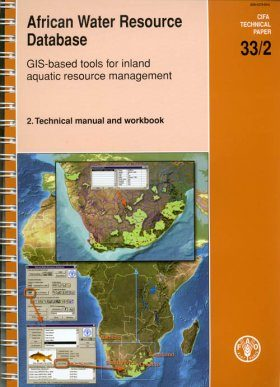 African Water Resource Database. GIS-based Tools for Inland Aquatic Resource Management: 2. Technical Manual and Workbook (Includes 2 DVDs)