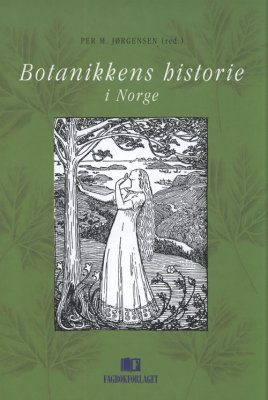 Botanikkens Historie i Norge [The History of Botany in Norway]
