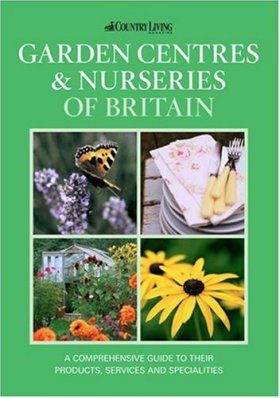 The Country Living Guide to Garden Centres & Nurseries of Britain