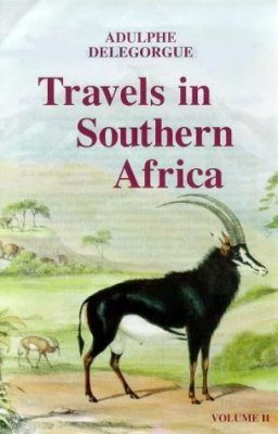 Adulphe Delegorgue's Travels in Southern Africa, Volume 2