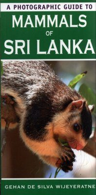 A Photographic Guide to the Mammals of Sri Lanka