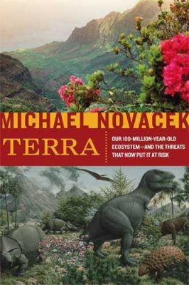 Terra: Our 100-Million-Year-Old Ecosystem and the Threats that Now Put it at Risk