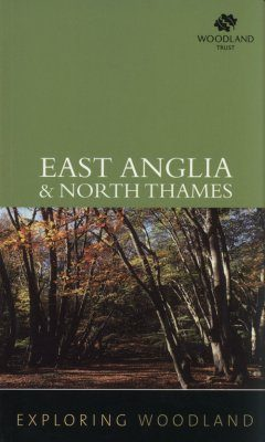 Exploring Woodland: East Anglia and North Thames