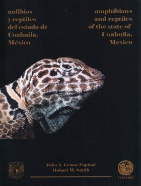 Amphibians and Reptiles of the State of Coahuila, Mexico / Anfibios y Reptiles del Estado de Coahuila, Mexico