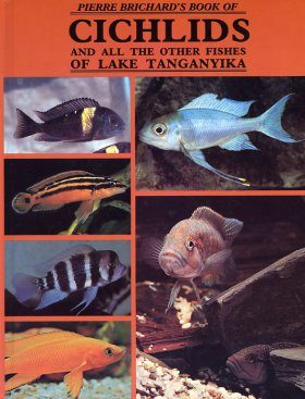 Cichlids and all the Other Fishes of Lake Tanganyika