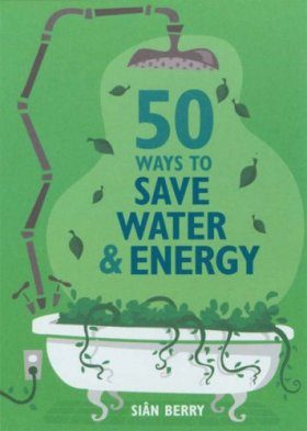 50 Ways to Save Water and Energy