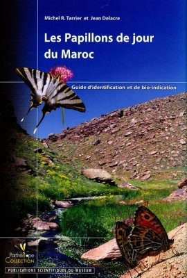 Les Papillons de Jour du Maroc: Un Guide d'Identification et de Bioindication [Butterflies of Morocco: Identification and Bioindication Guide]