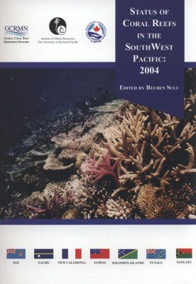 Status of Coral Reefs in the Southwest Pacific: 2004