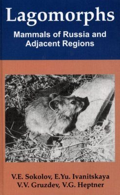 Lagomorphs: Mammals of Russia and Adjacent Regions