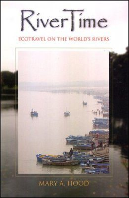 Rivertime: Ecotravel on the World's Rivers