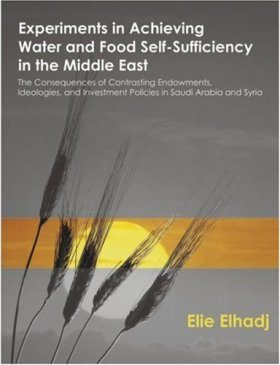 Experiments in Achieving Water and Food Self-Sufficiency in the Middle East Investment Policies in Saudi Arabia and Syria