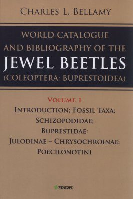 A World Catalogue and Bibliography of the Jewel Beetles (Coleoptera: Buprestoidea), Volume 1
