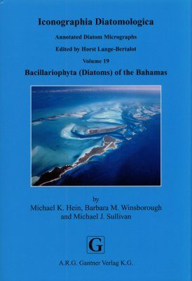 Iconographia Diatomologica, Volume 19: Bacillariophyta (Diatoms) of the Bahamas