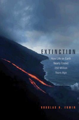 Extinction: How Life on Earth Nearly Ended 250 Million Years Ago