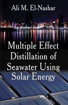 Multiple Effect Distillation of Seawater Using Solar Energy
