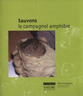 Sauvons le Campagnol Amphibie [Save the Southern Water Vole]
