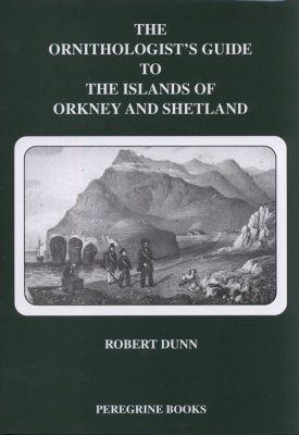 The Ornithologists Guide to the Islands of Orkney and Shetland