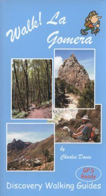 Discovery Walking Guides: Walk! La Gomera
