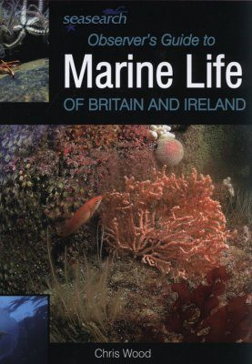 Seasearch Observer's Guide to Marine Life of Britain and Ireland