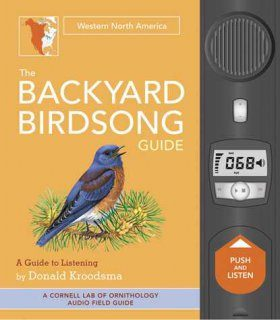 The Backyard Birdsong Guide: Western North America