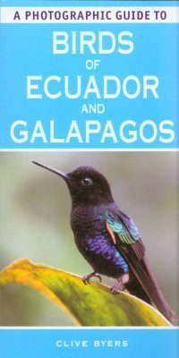 A Photographic Guide to Birds of Ecuador and Galapagos