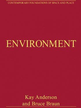 Environment: Critical Essays in Human Geography