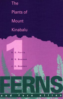 The Plants of Mount Kinabalu, Volume 1: Ferns