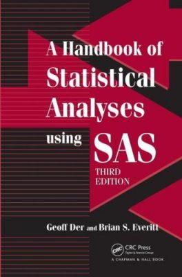 A Handbook of Statistical Analysis Using SAS