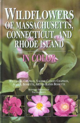Wildflowers of Massachusetts, Connecticut, and Rhode Island in Color